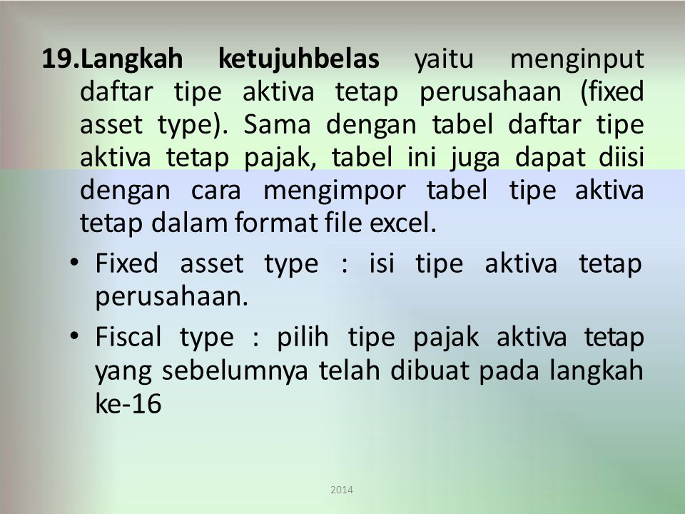 asset type : isi tipe aktiva tetap perusahaan.