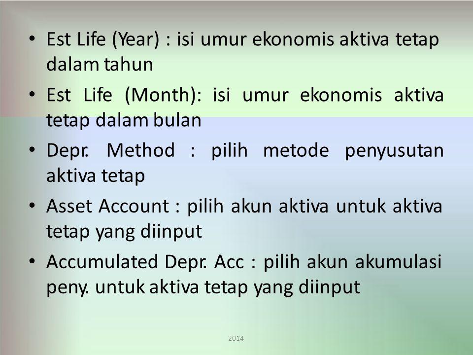 Est Life (Year) : isi umur ekonomis aktiva tetap dalam tahun