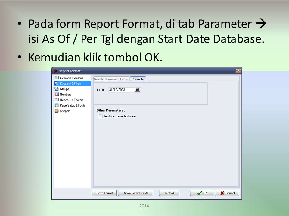 Pada form Report Format, di tab Parameter 