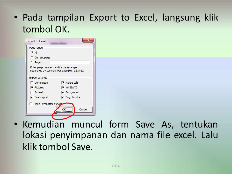 Pada tampilan Export to Excel, langsung klik tombol OK.