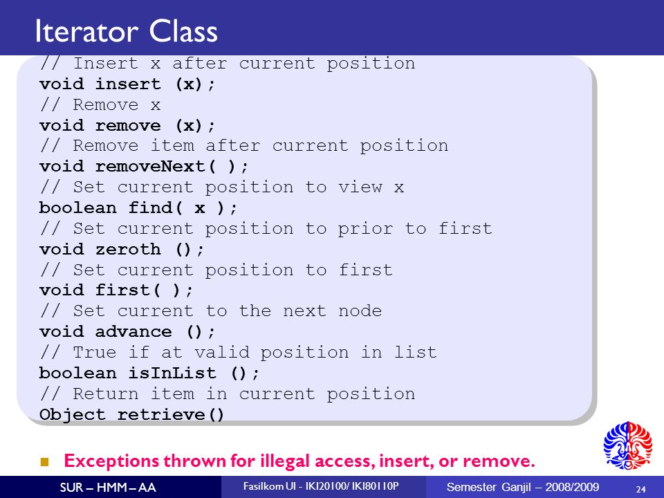 Iterator Class // Insert x after current position void insert (x);