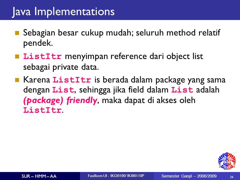 Java Implementations Sebagian besar cukup mudah; seluruh method relatif pendek.