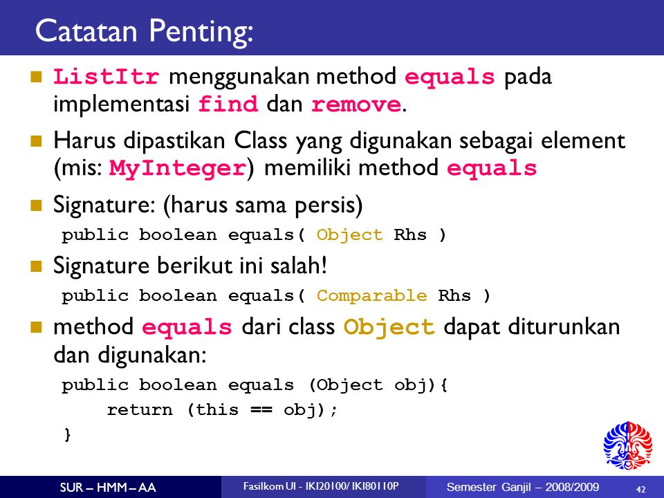 Catatan Penting: ListItr menggunakan method equals pada implementasi find dan remove.