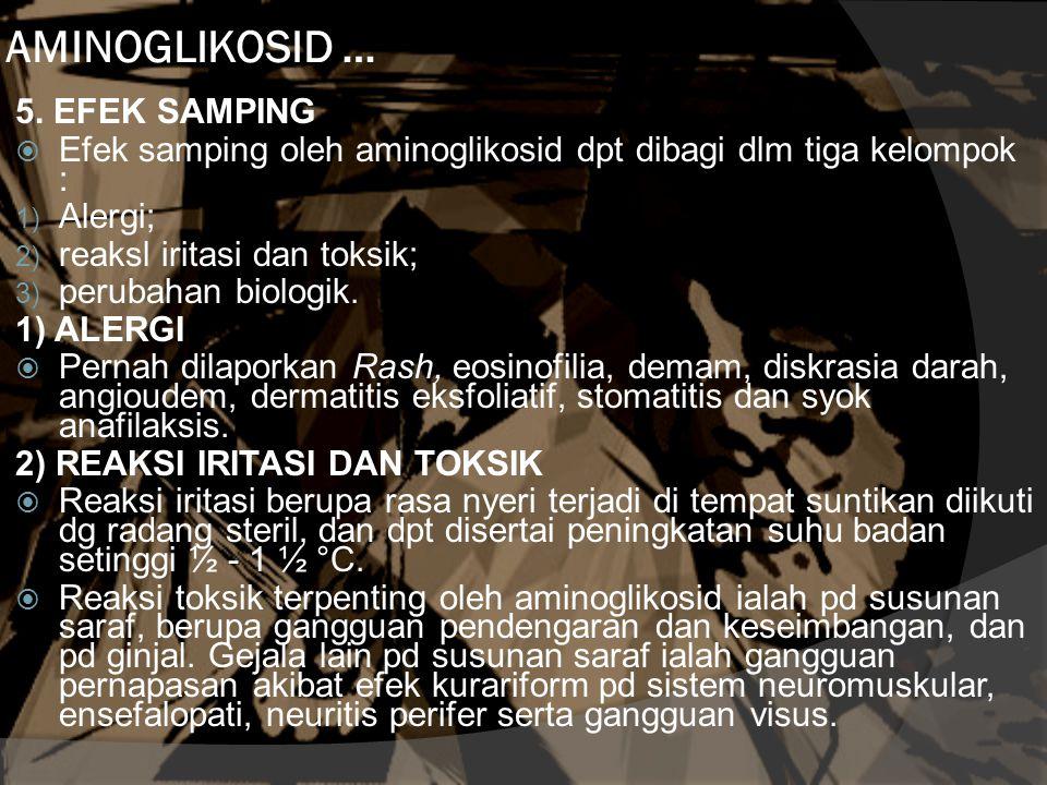 AMINOGLIKOSID … 5. EFEK SAMPING