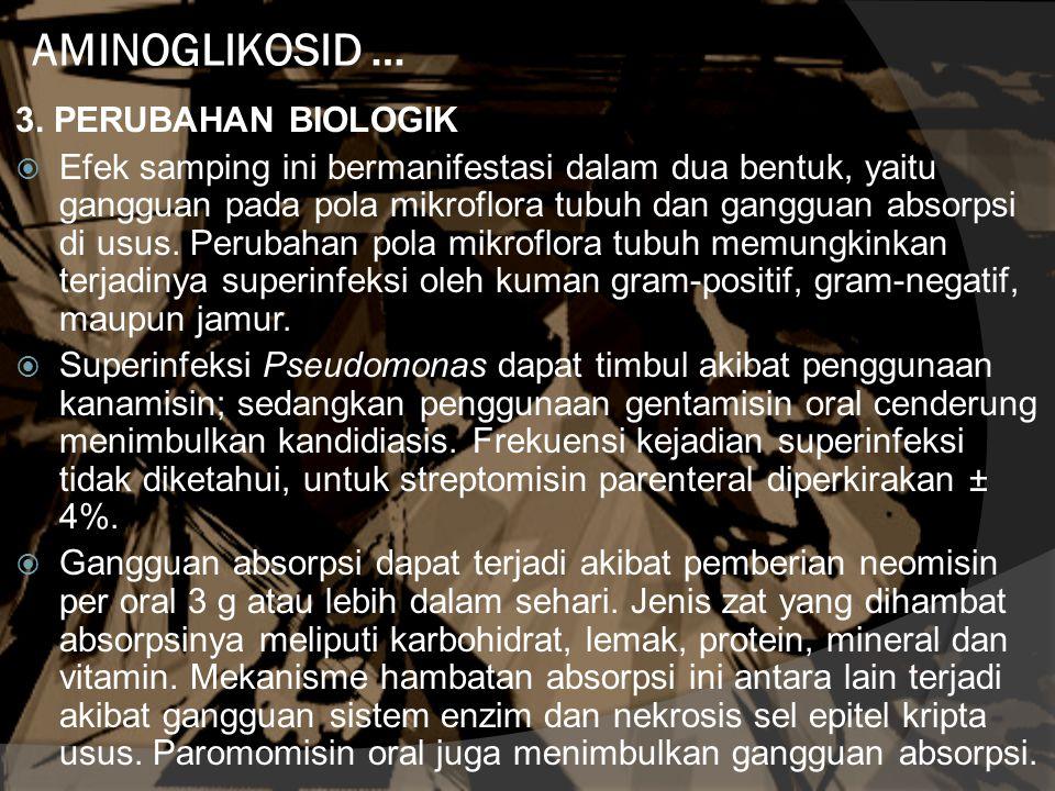 AMINOGLIKOSID … 3. PERUBAHAN BIOLOGIK