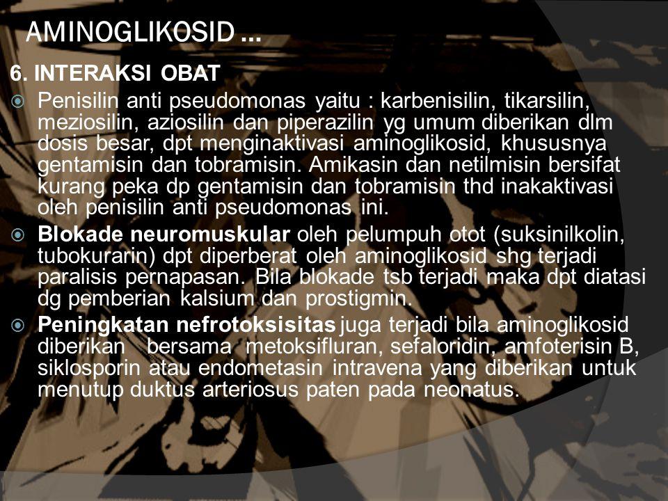 AMINOGLIKOSID … 6. INTERAKSI OBAT