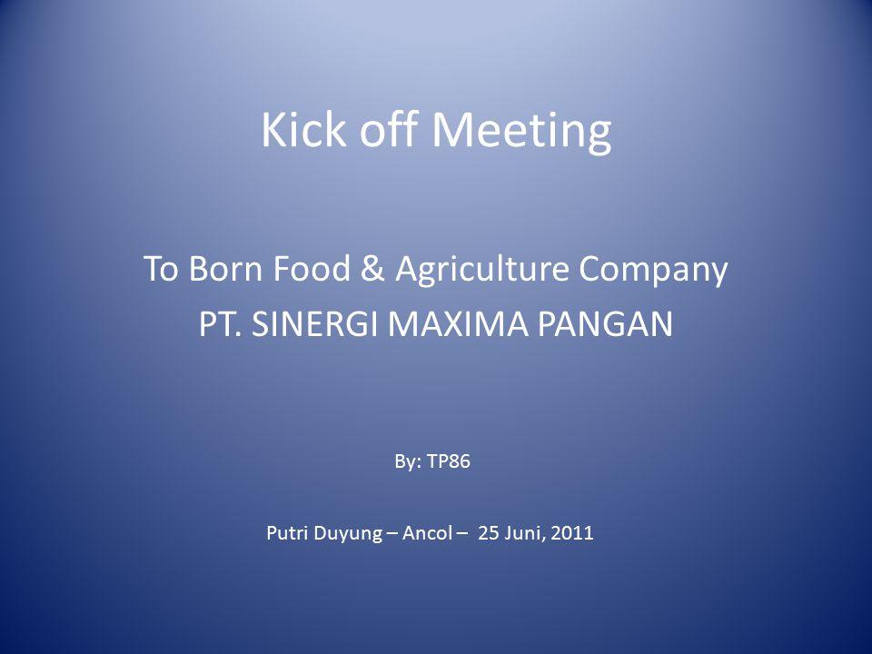 To Born Food & Agriculture Company PT. SINERGI MAXIMA PANGAN