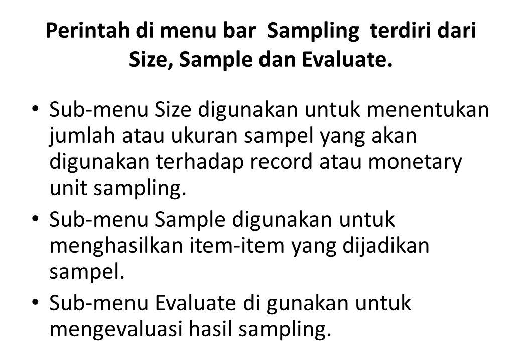 Perintah di menu bar Sampling terdiri dari Size, Sample dan Evaluate.