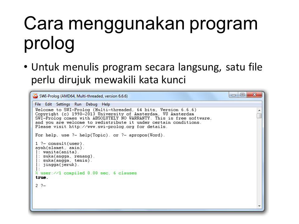 Cara menggunakan program prolog