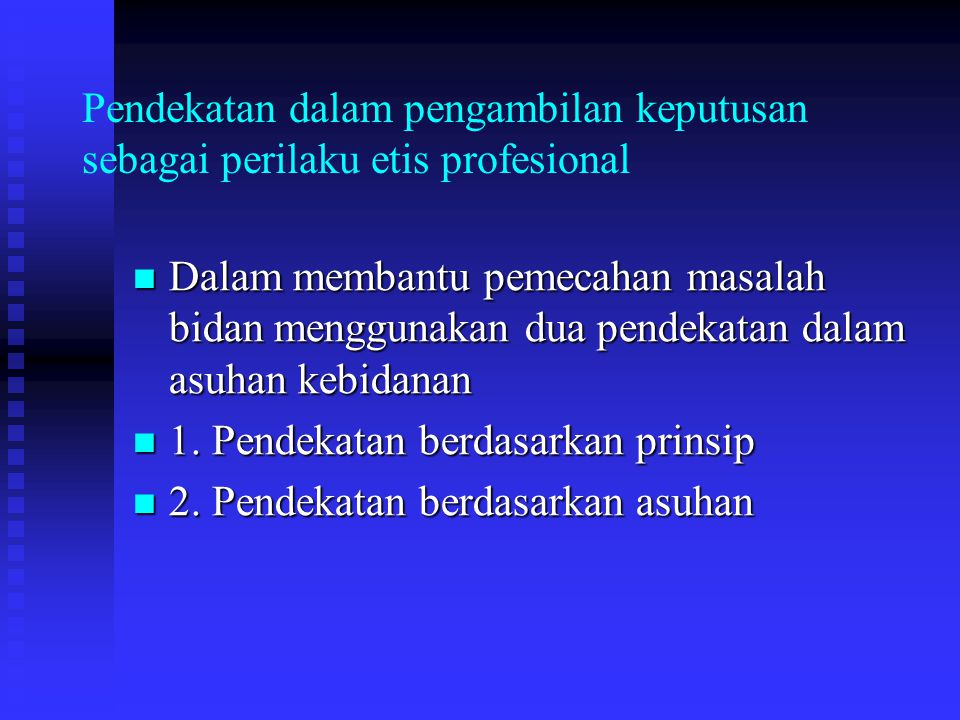 Pendekatan dalam pengambilan keputusan sebagai perilaku etis profesional