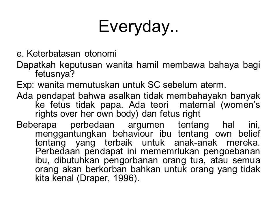 Everyday.. e. Keterbatasan otonomi