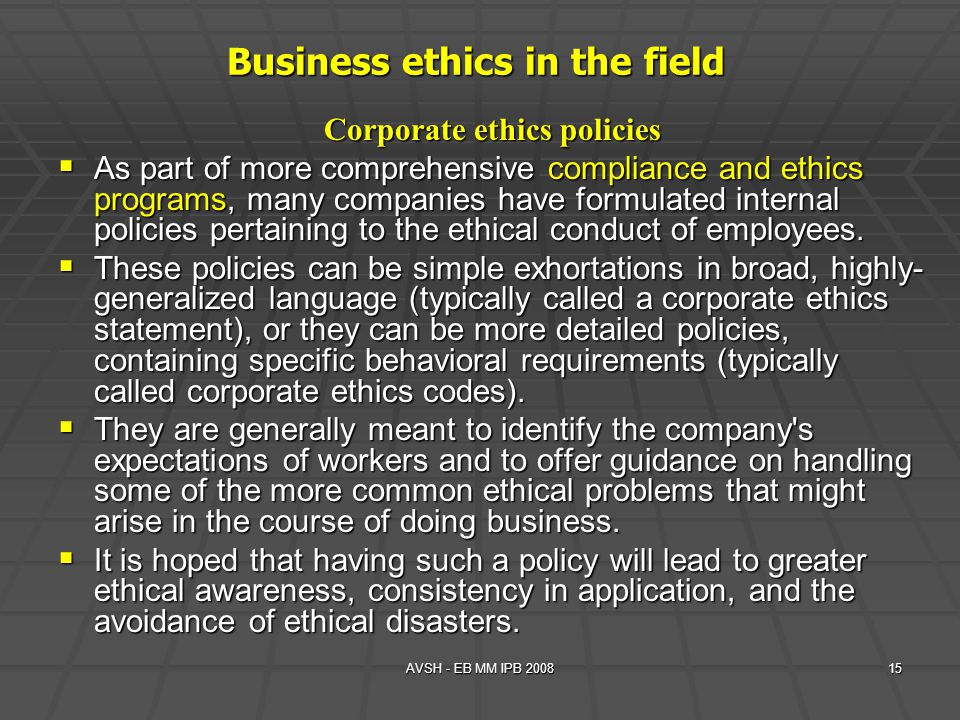 Business ethics in the field