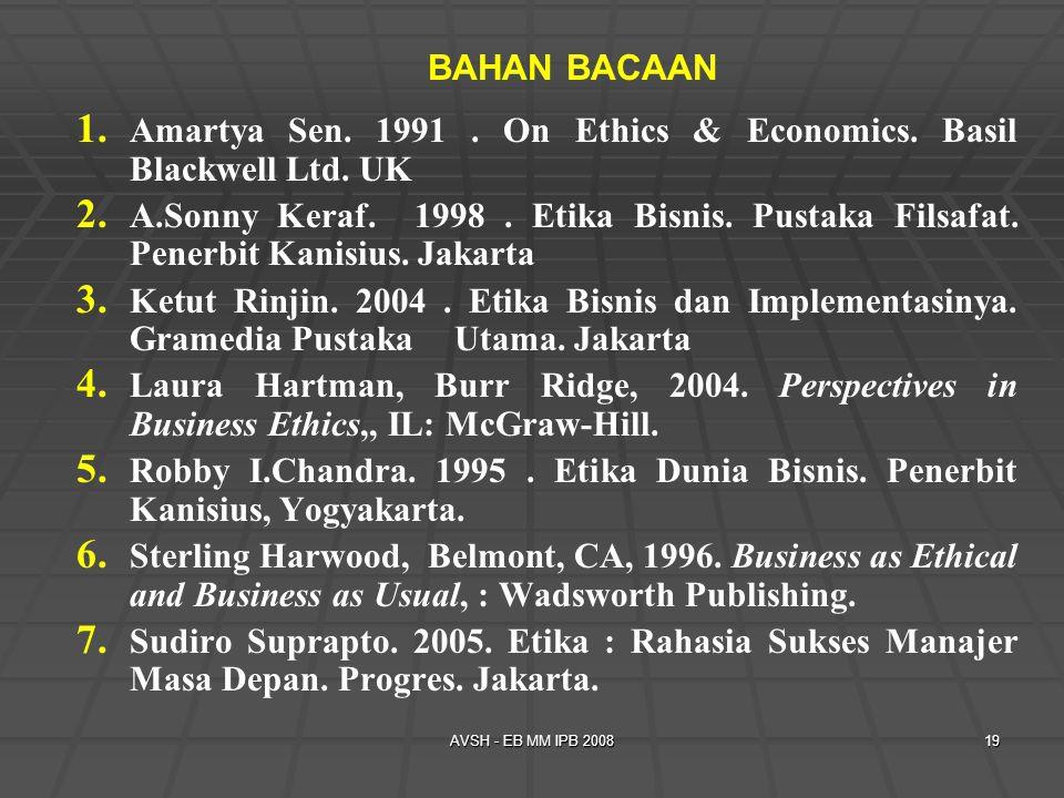 Amartya Sen. 1991 . On Ethics & Economics. Basil Blackwell Ltd. UK