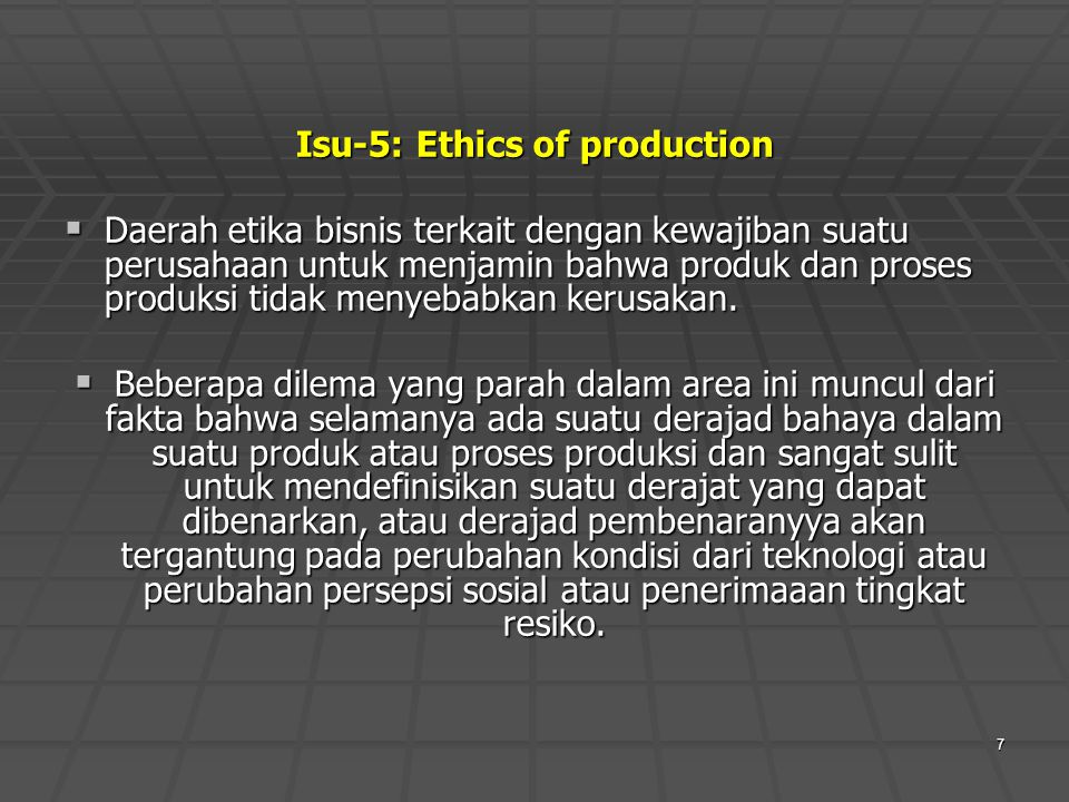 Isu-5: Ethics of production