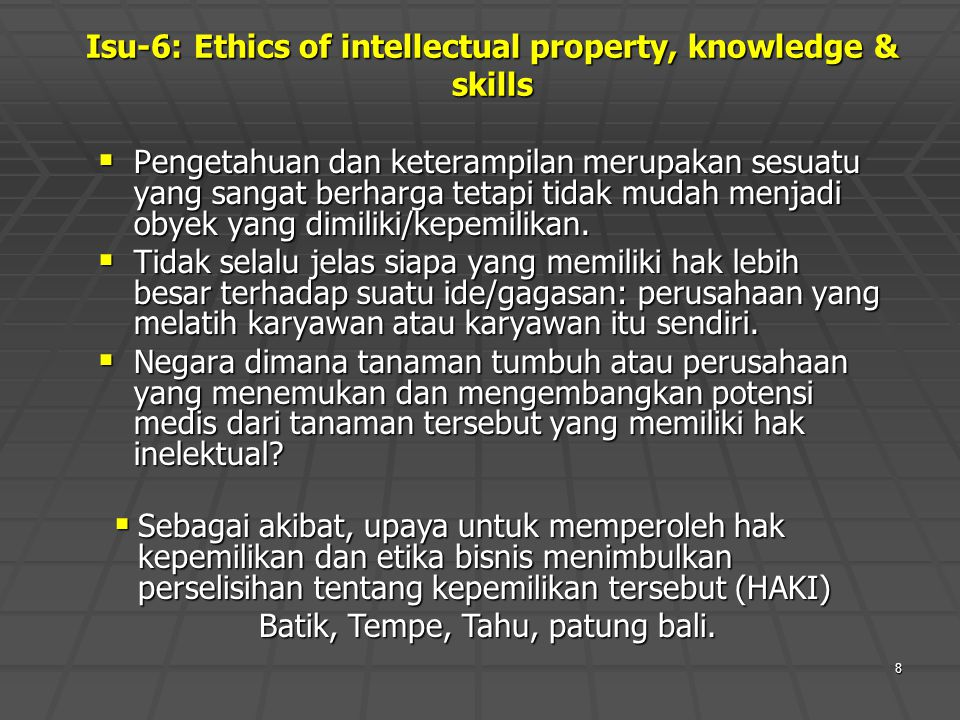 Isu-6: Ethics of intellectual property, knowledge & skills