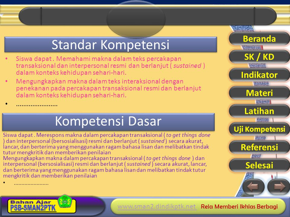 Standar Kompetensi Kompetensi Dasar Beranda SK / KD Indikator Materi