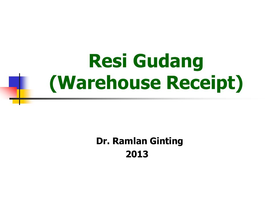 Resi Gudang (Warehouse Receipt)
