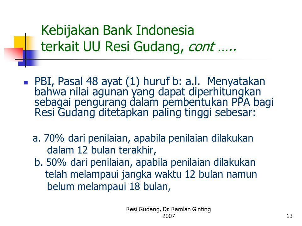 Kebijakan Bank Indonesia terkait UU Resi Gudang, cont …..