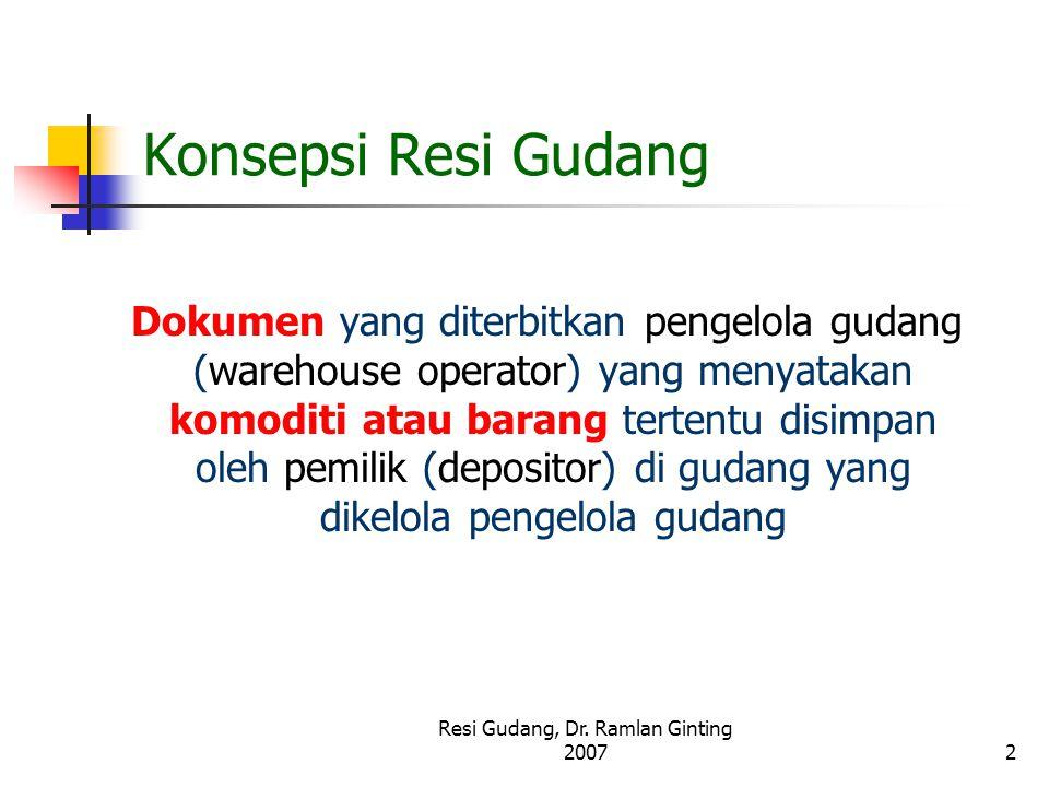 Resi Gudang, Dr. Ramlan Ginting 2007