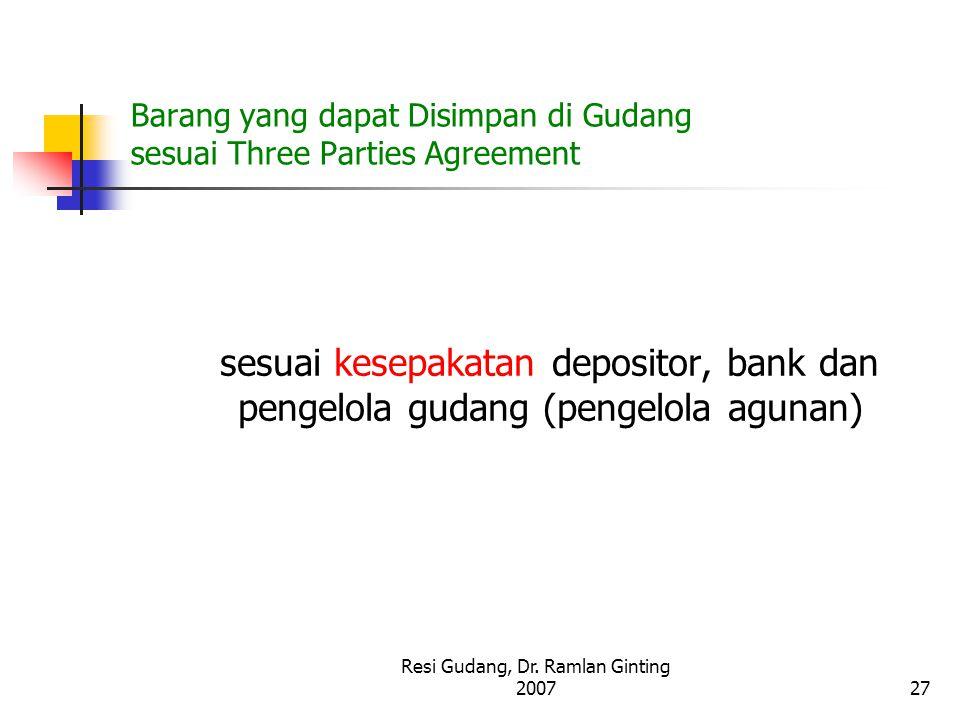 Barang yang dapat Disimpan di Gudang sesuai Three Parties Agreement