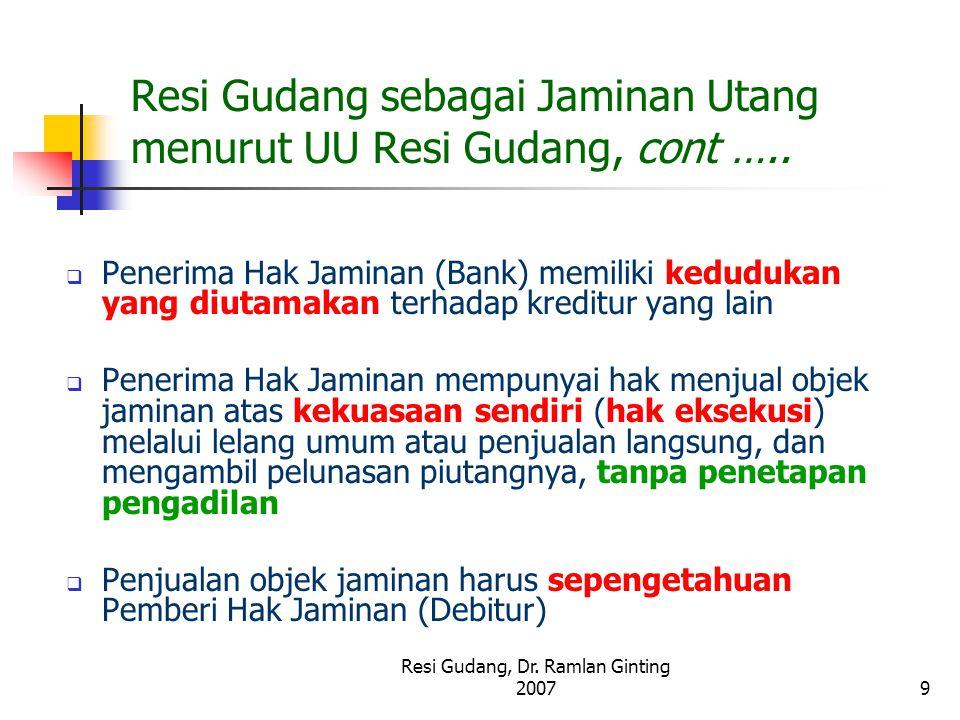 Resi Gudang sebagai Jaminan Utang menurut UU Resi Gudang, cont …..