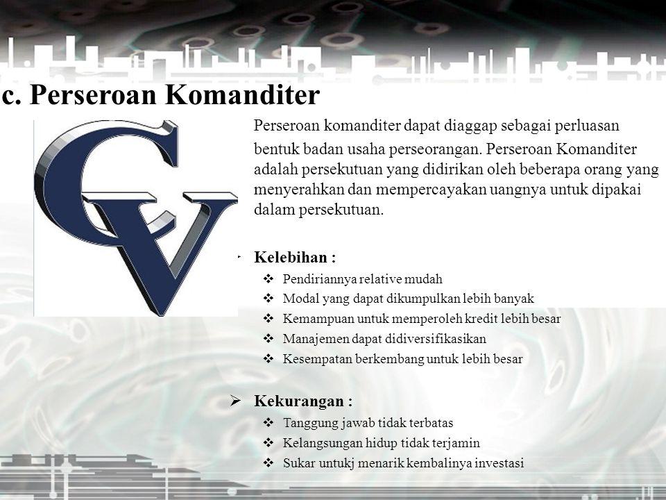 c. Perseroan Komanditer