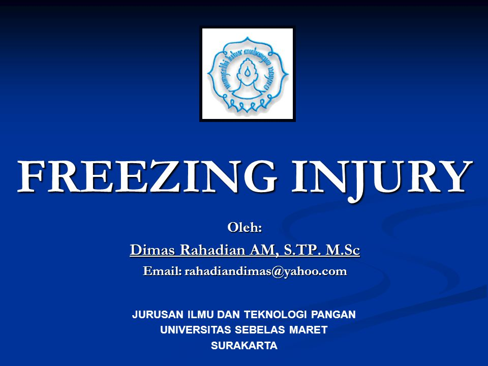 FREEZING INJURY Dimas Rahadian AM, S.TP. M.Sc Oleh: