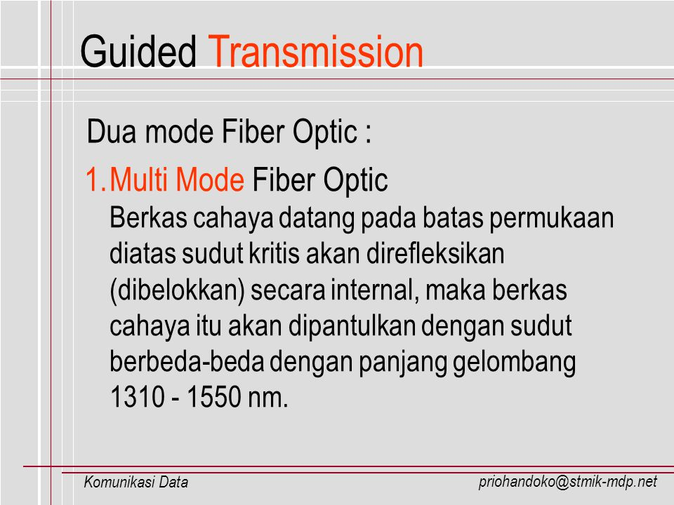 Guided Transmission Dua mode Fiber Optic : Multi Mode Fiber Optic