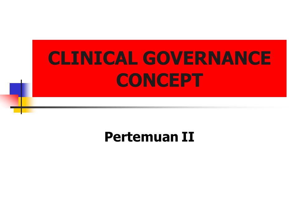 CLINICAL GOVERNANCE CONCEPT