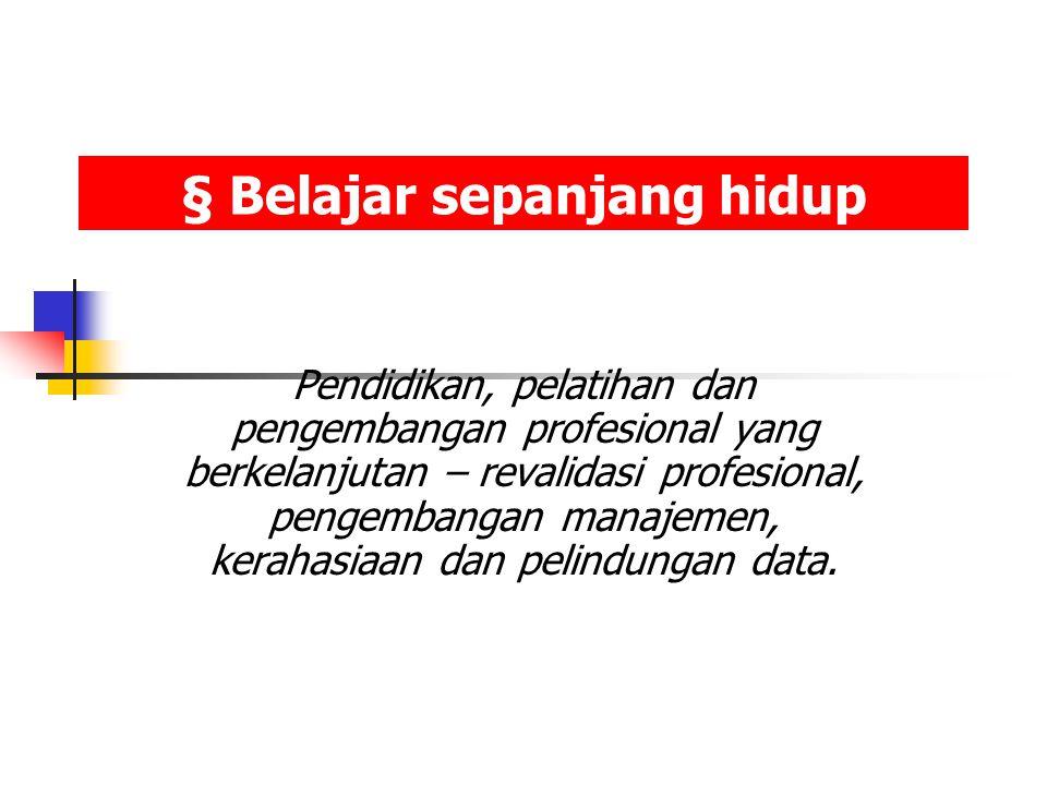 § Belajar sepanjang hidup