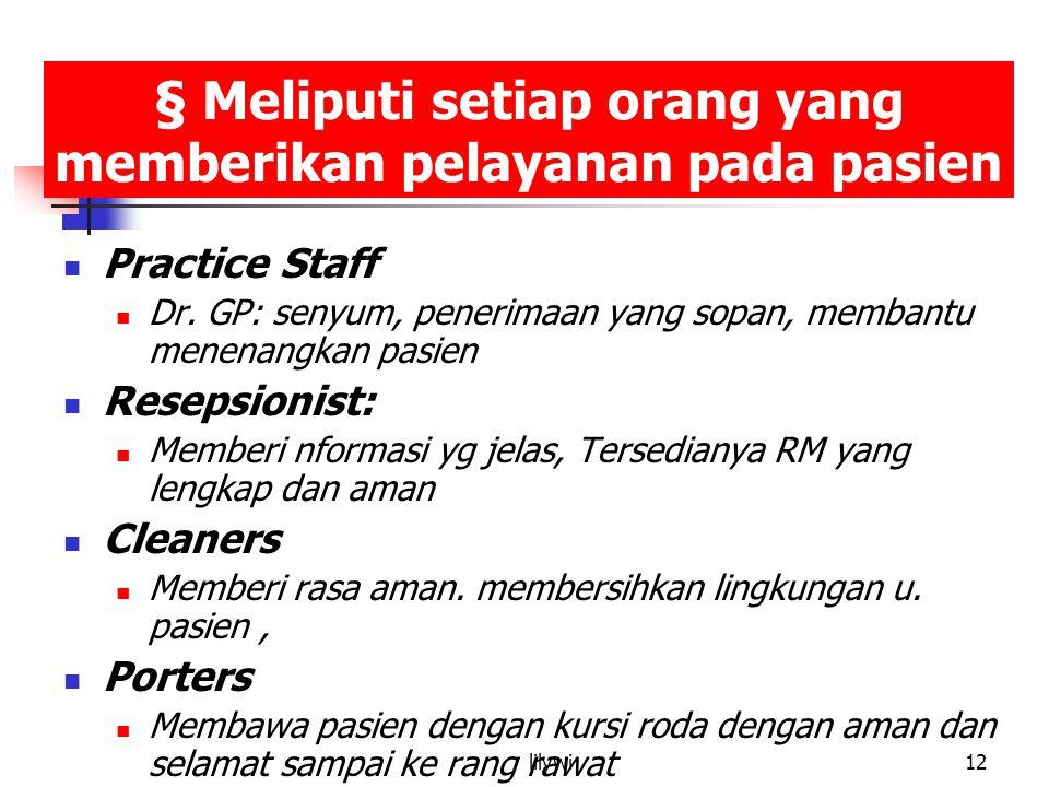 § Meliputi setiap orang yang memberikan pelayanan pada pasien