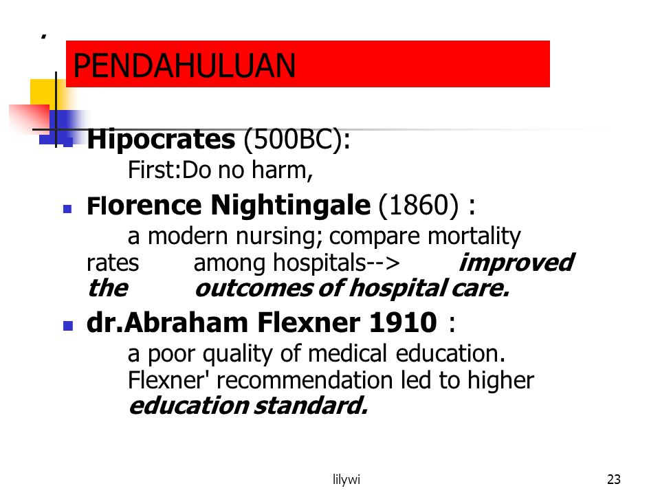 PENDAHULUAN Hipocrates (500BC): First:Do no harm,