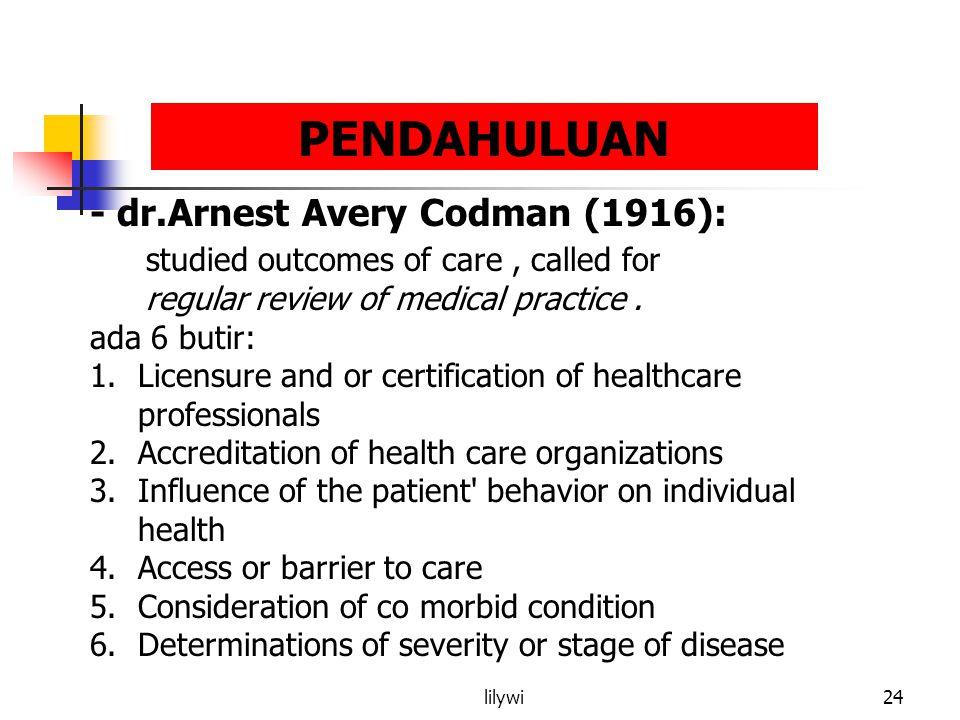 PENDAHULUAN - dr.Arnest Avery Codman (1916):