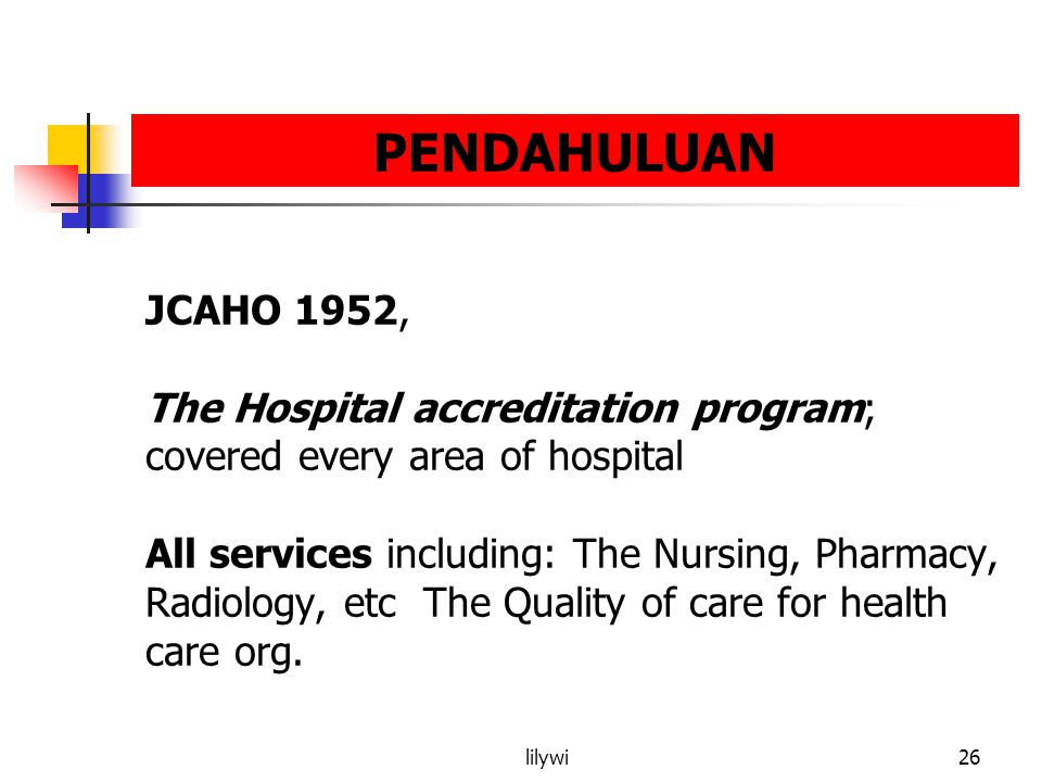 PENDAHULUAN JCAHO 1952, The Hospital accreditation program;