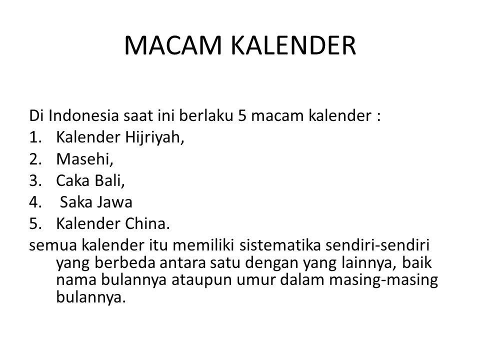 MACAM KALENDER Di Indonesia saat ini berlaku 5 macam kalender :