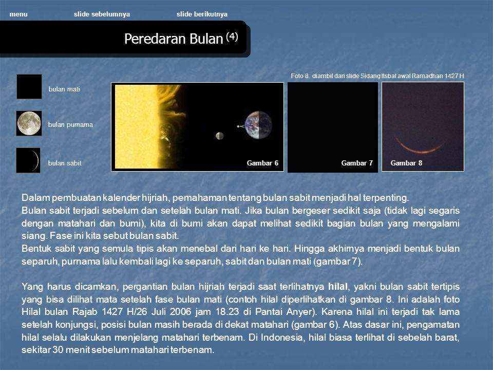 menu slide sebelumnya. slide berikutnya. Peredaran Bulan (4) Foto 8: diambil dari slide Sidang Itsbat awal Ramadhan 1427 H.