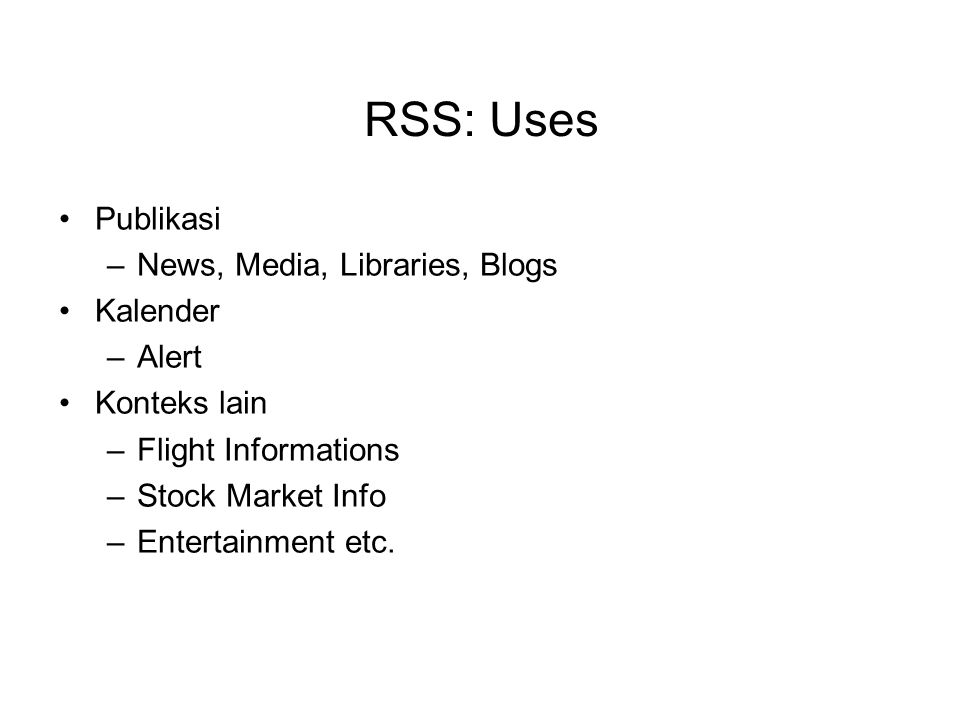RSS: Uses Publikasi News, Media, Libraries, Blogs Kalender Alert