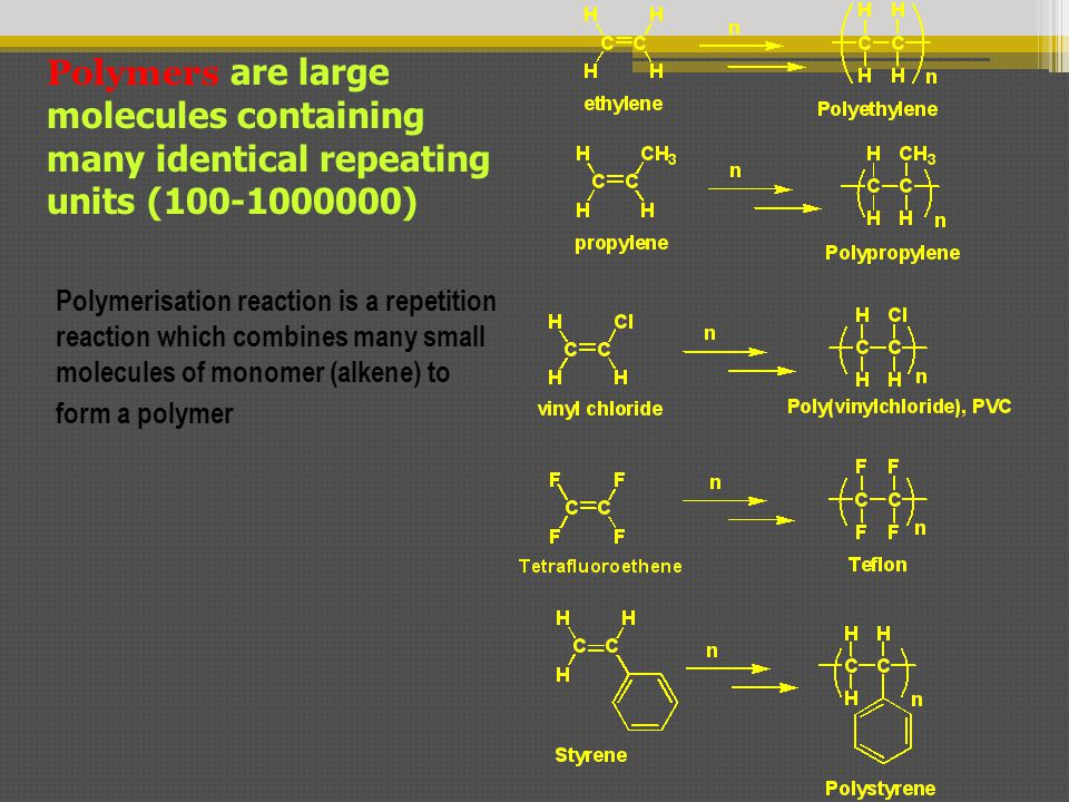 Polymers are large molecules containing many identical repeating units (100-1000000)