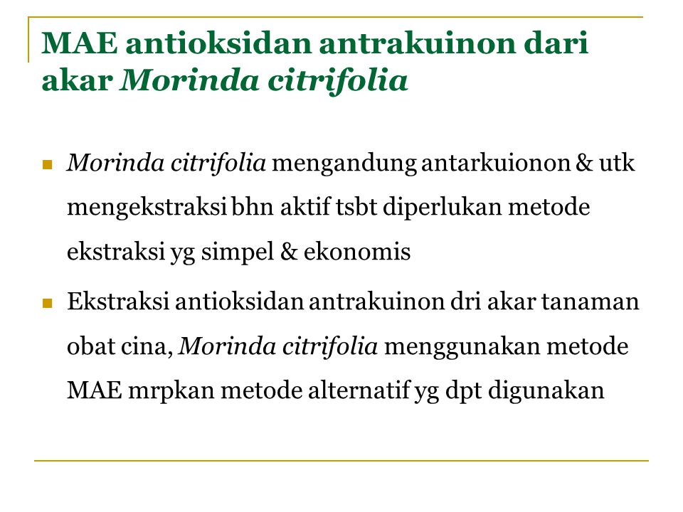 MAE antioksidan antrakuinon dari akar Morinda citrifolia