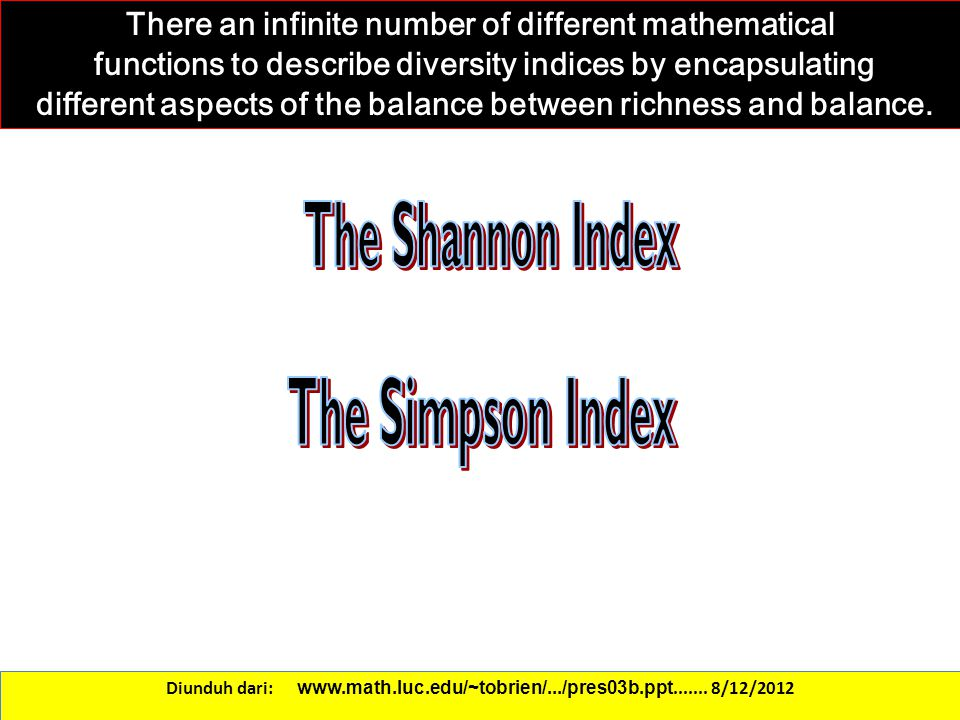 The Shannon Index The Simpson Index