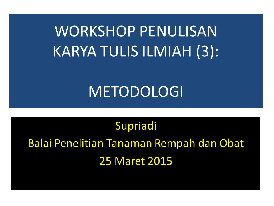 WORKSHOP PENULISAN KARYA TULIS ILMIAH (3): METODOLOGI