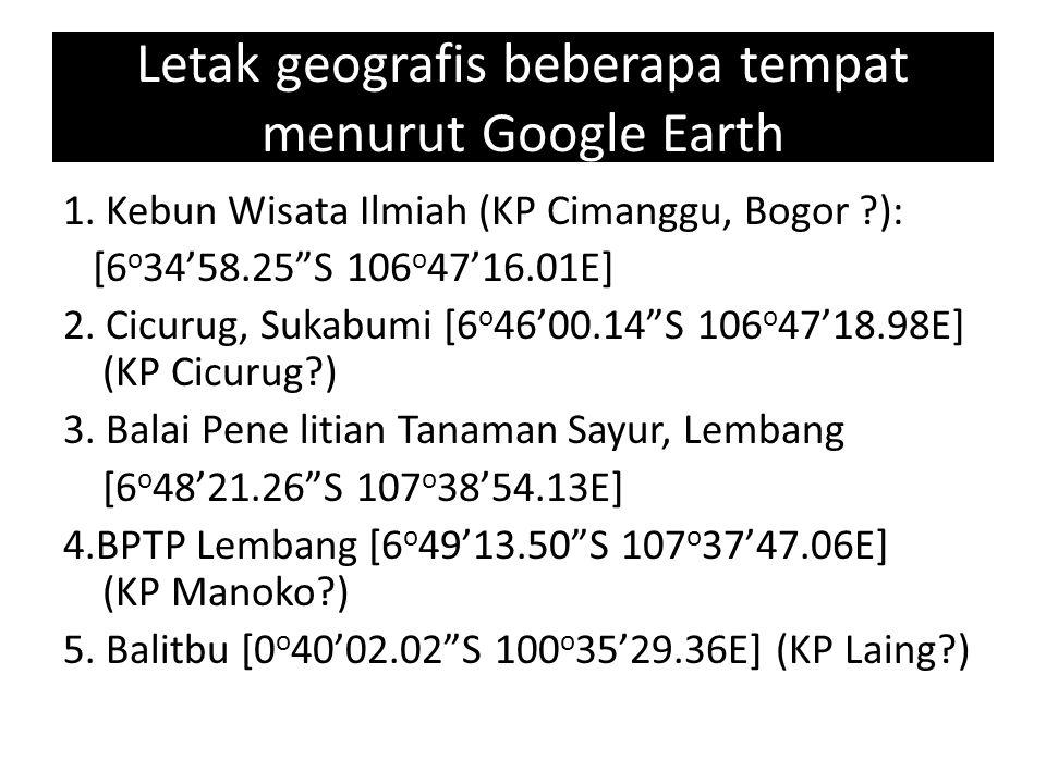 Letak geografis beberapa tempat menurut Google Earth