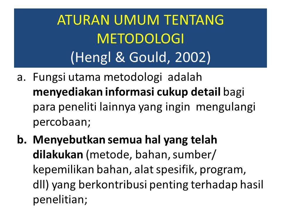 ATURAN UMUM TENTANG METODOLOGI (Hengl & Gould, 2002)