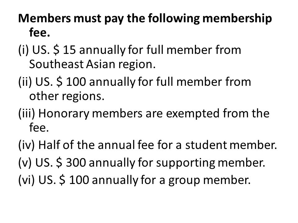 Members must pay the following membership fee. (i) US