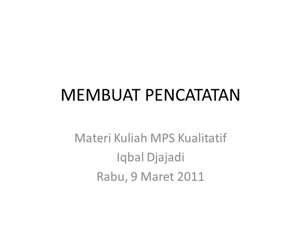 Materi Kuliah MPS Kualitatif Iqbal Djajadi Rabu, 9 Maret 2011