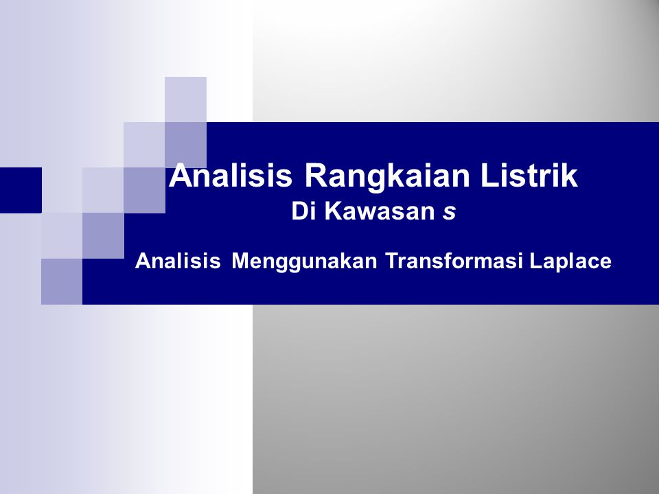 Analisis Rangkaian Listrik Analisis Menggunakan Transformasi Laplace