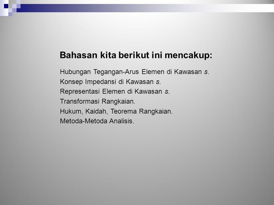 Bahasan kita berikut ini mencakup: