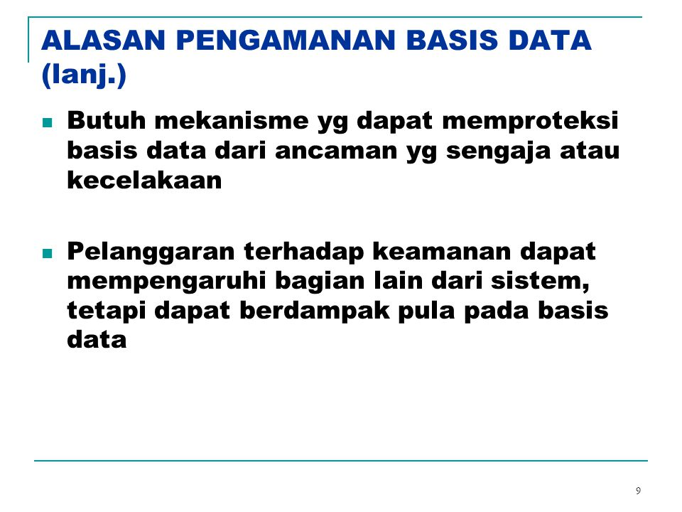 ALASAN PENGAMANAN BASIS DATA (lanj.)