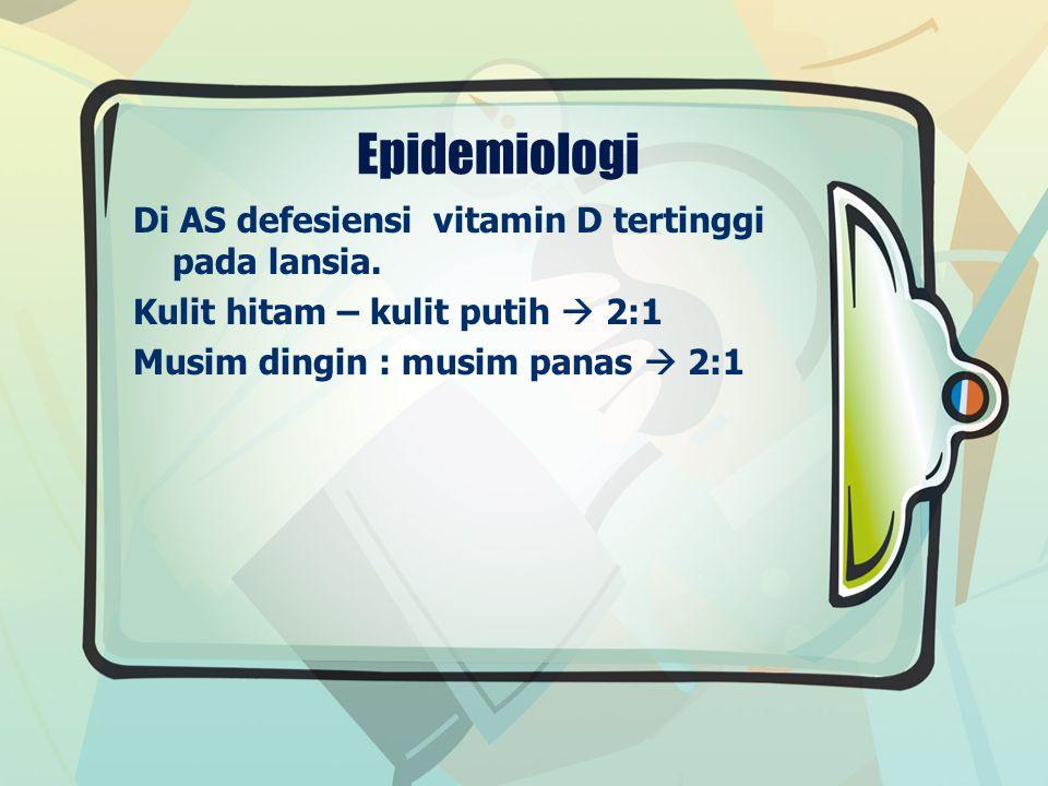 Epidemiologi Di AS defesiensi vitamin D tertinggi pada lansia.