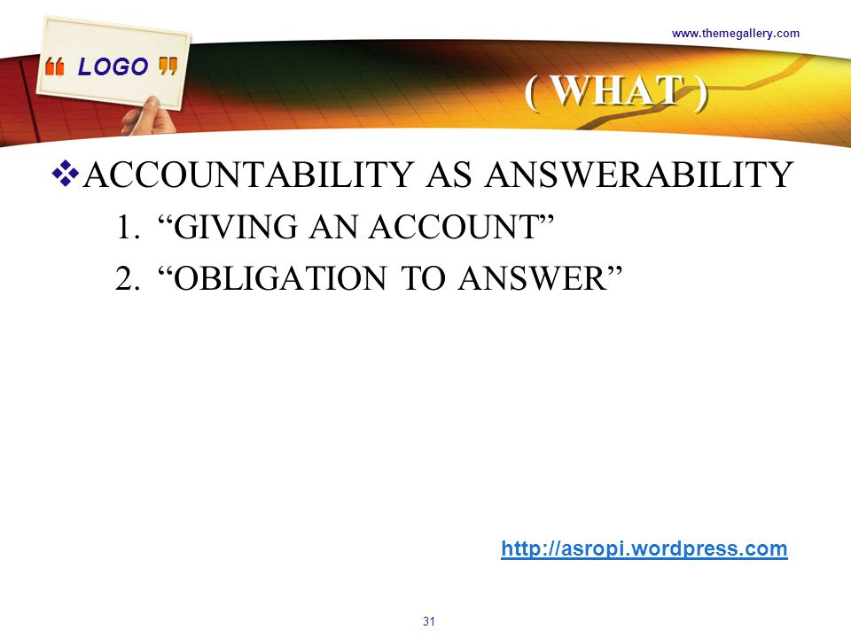 ( WHAT ) ACCOUNTABILITY AS ANSWERABILITY GIVING AN ACCOUNT